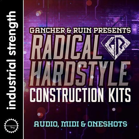 Radical Hardstyle Construction Kits: Gancher & Ruin