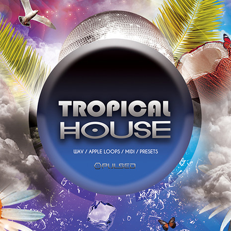 Pulsed: Tropical House