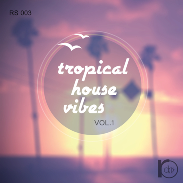 Tropical House Vibes Vol 1