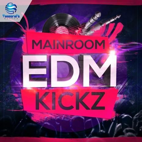 Tunecraft Mainroom EDM Kickz