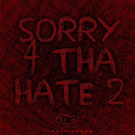 Sorry 4 Tha Hate 2