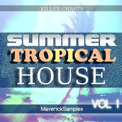 Killer Charts: Summer Tropical House