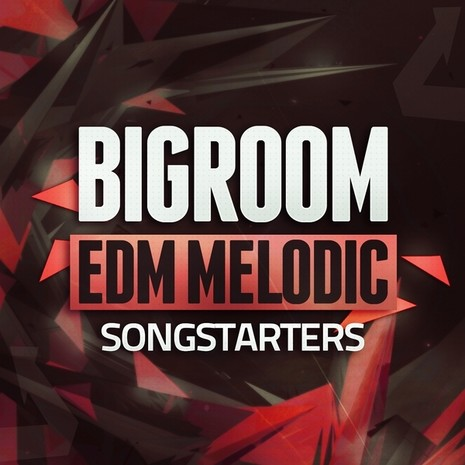 Big Room EDM Melodic Songstarters