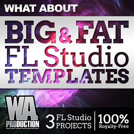 What About: Big & Fat FL Studio Templates