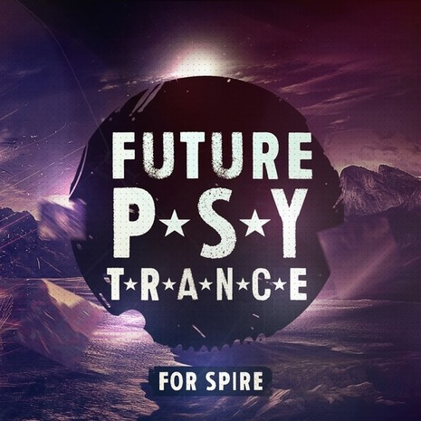 Future Psy Trance For Spire