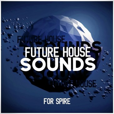 Future House Sounds For Spire