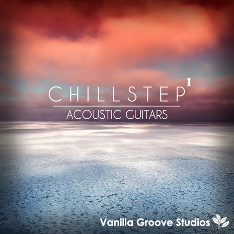 Chillstep Acoustic Guitars Vol 1