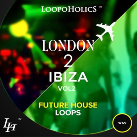London 2 Ibiza Vol 2: Future House Loops