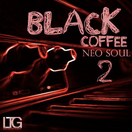 Black Coffee: Neo Soul 2