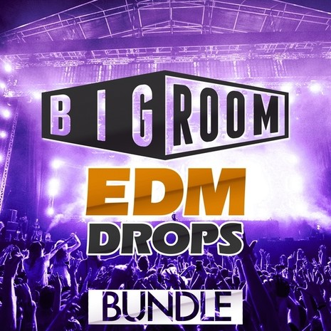 Big Room EDM Drops Bundle (Vols 1-3)