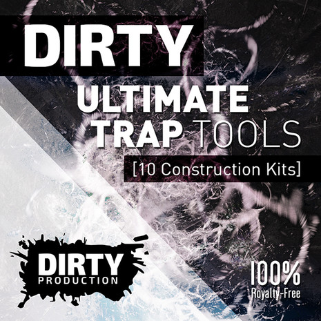Dirty: Ultimate Trap Tools