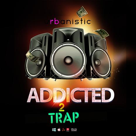 Addicted 2 Trap