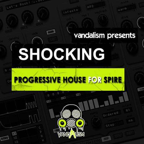 Shocking Progressive House For Spire