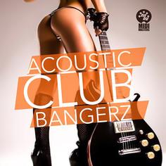 Acoustic Club Bangerz