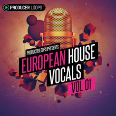 European House Vocals Vol 1