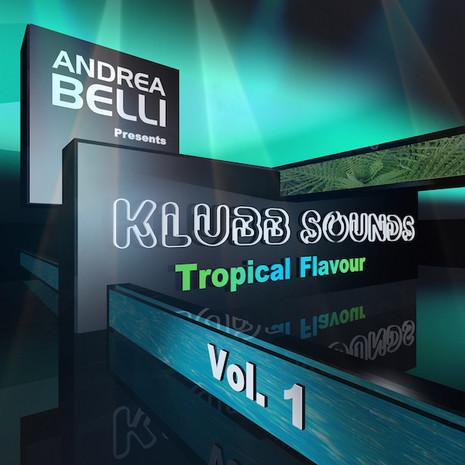 Andrea Belli Klubb Sounds Vol 1: Tropical Flavour