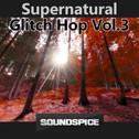 SuperNatural Glitch Hop Vol 3