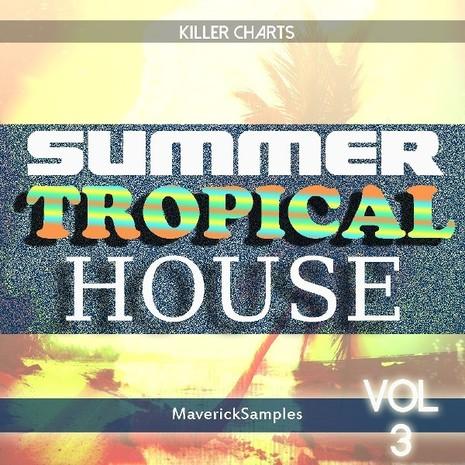 Killer Charts: Summer Tropical House Vol 3