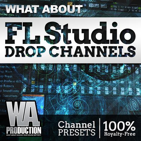 What About: FL Studio Drop Channels