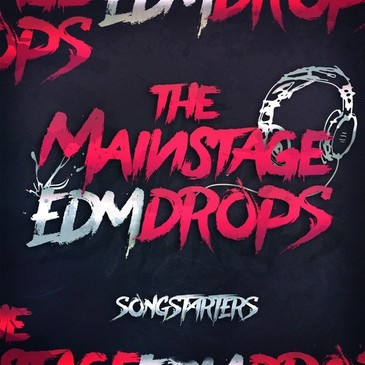 The Mainstage EDM Drops Songstarters