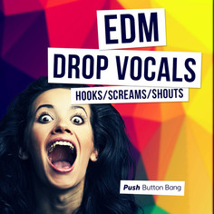 EDM Drop Vocals: Hooks, Screams & Shouts