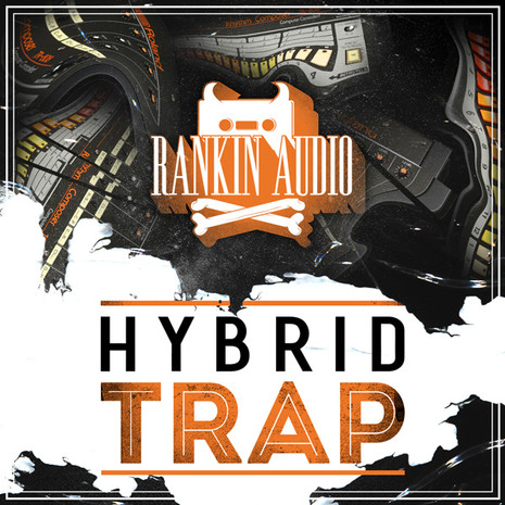 Rankin Audio: Hybrid Trap