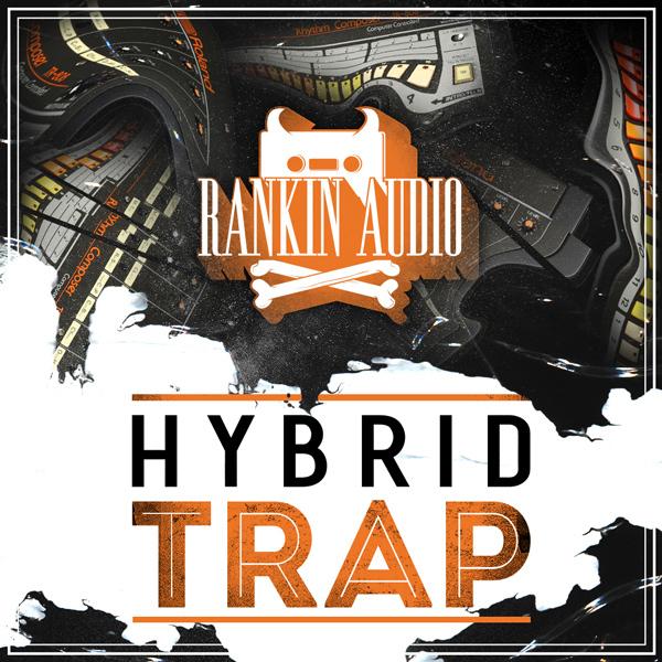 Rankin Audio: Hybrid Trap
