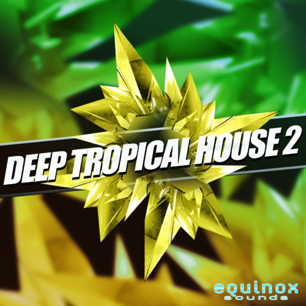 Deep Tropical House 2