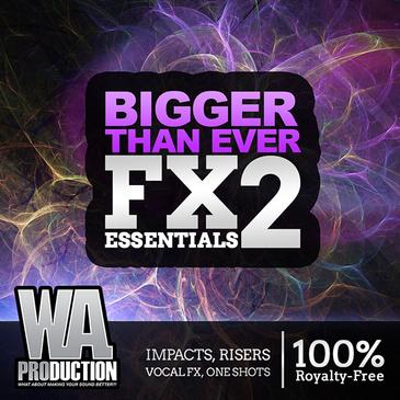 Bigger Than Ever: FX Essentials 2