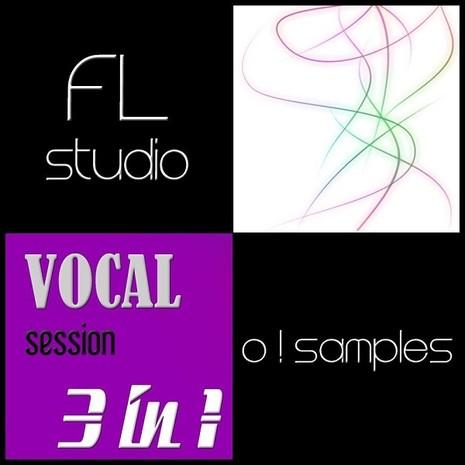 O! FL Studio Vocal Session 3-in-1