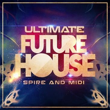 Ultimate Future House Spire & MIDI
