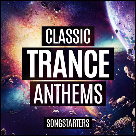 Classic Trance Anthems Songstarters