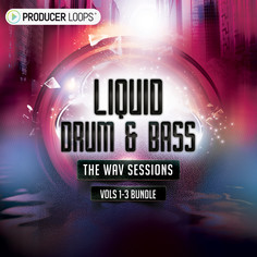 Liquid Drum & Bass: The WAV Sessions Bundle (Vols 1-3)
