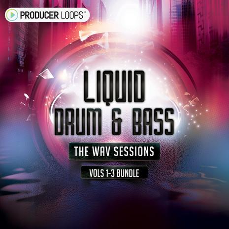 Liquid Drum & Bass: The WAV Sessions Bundle (Vols 1-3)