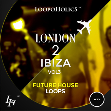 London 2 Ibiza Vol 3: Future House Loops