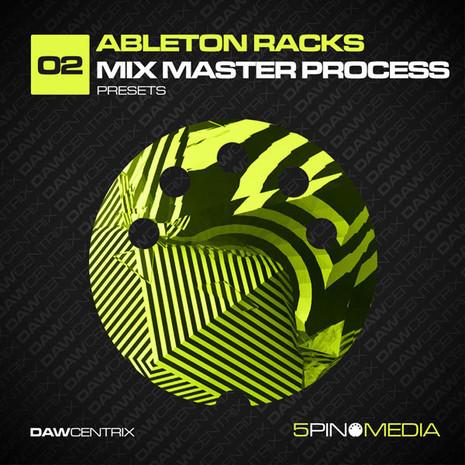 DAWcentrix: Ableton Racks Mix Master Process