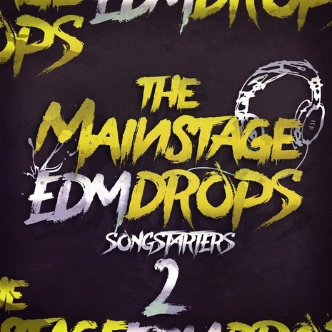 The Mainstage EDM Drops 2: Songstarters