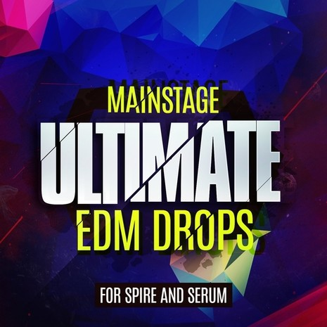 Mainstage Ultimate EDM Drops For Spire & Serum