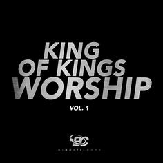 King Of Kings Worship