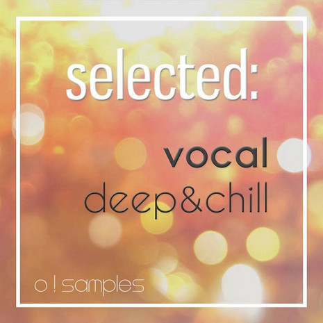 Selected: Vocal Deep & Chill