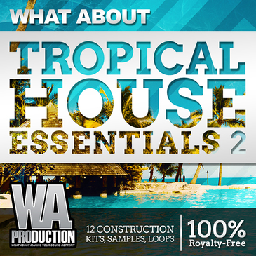 What About: Tropical House Essentials 2