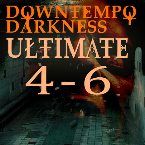 Downtempo Darkness Ultimate Bundle (Vols 4-6)