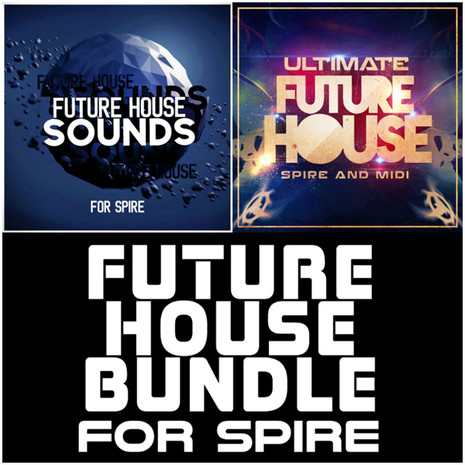 Future House Bundle For Spire