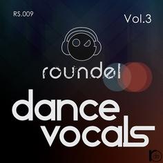 Roundel Sounds Dance Vocals Vol 3