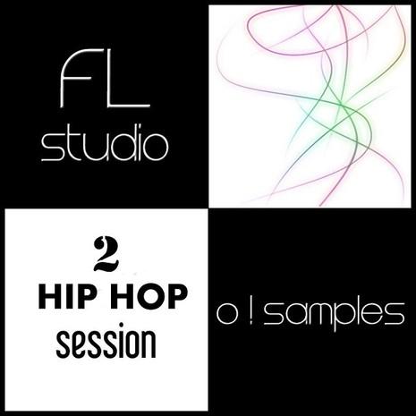 O! FL Studio Hip Hop Session 2
