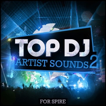 Top DJ Artist Sounds 2 For Spire