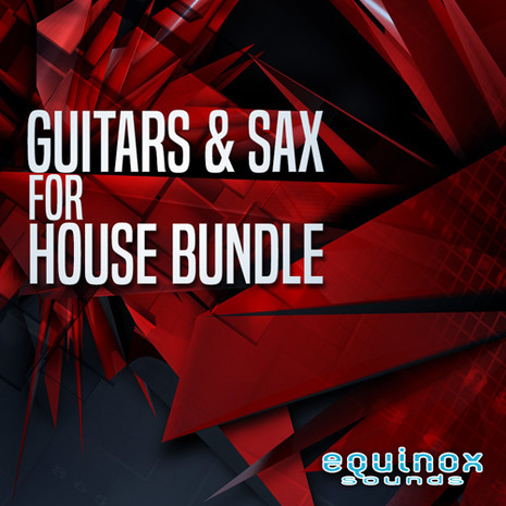 Guitars & Sax for House Bundle