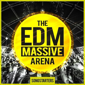 The EDM Massive Arena Songstarters