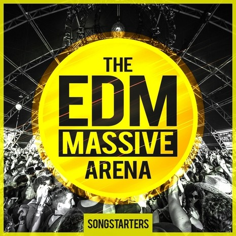 The EDM Massive Arena Songstarters