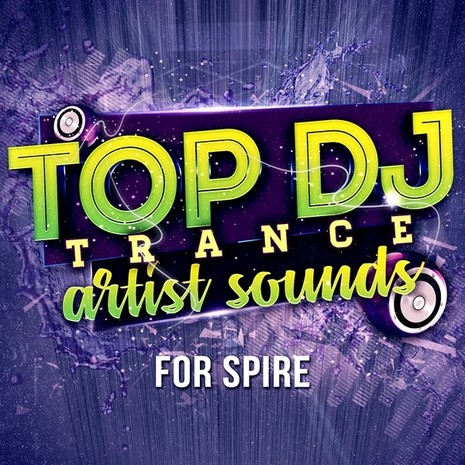 Top DJ Trance Artist Sounds For Spire